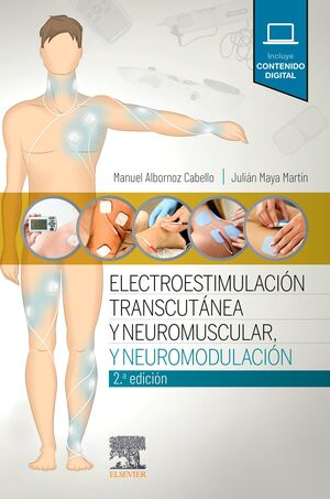 ELECTROESTIMULACIÓN TRANSCUTÁNEA, NEUROMUSCULAR Y NEUROMODULACIÓN (2ª ED.9