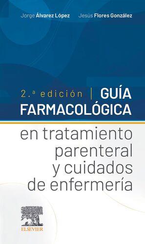 GUÍA FARMACOLÓGICA EN TRATAMIENTO PARENTERAL Y CUIDADOS DE ENFERM