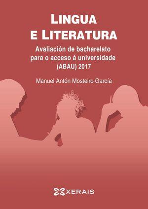ABAU 2017. LINGUA E LITERATURA. AVALIACIÓN DE BACHARELATO PARA O ACCESO Á UNIVER
