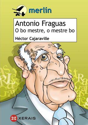 ANTONIO FRAGUAS. O BO MESTRE, O MESTRE BO