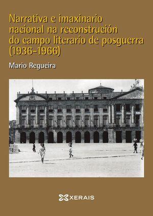 NARRATIVA E IMAXINARIO NACIONAL NA RECONSTRUCIÓN DO CAMPO LITERARIO NA POSGUERRA
