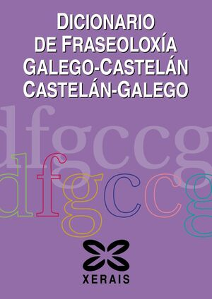 DICIONARIO DE FRASEOLOXÍA GALEGO-CASTELÁN CASTELÁN-GALEGO