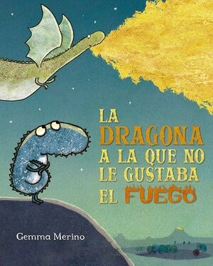 DRAGONA A LA QUE NO LE GUSTABA EL FUEGO, LA