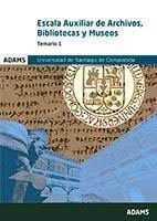 ESCALA AUXILIAR DE ARCHIVOS, BIBLIOTECAS Y MUSEOS, TEMARIO 1 (UNIVERSIDAD SANTIAGO COMPOSTELA)