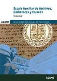 ESCALA AUXILIAR DE ARCHIVOS, BIBLIOTECAS Y MUSEOS, TEMARIO 2 (UNIVERSIDAD SANTIAGO COMPOSTELA)