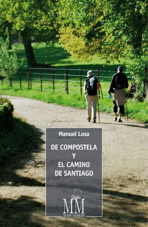 DE COMPOSTELA Y EL CAMINO DE SANTIAGO