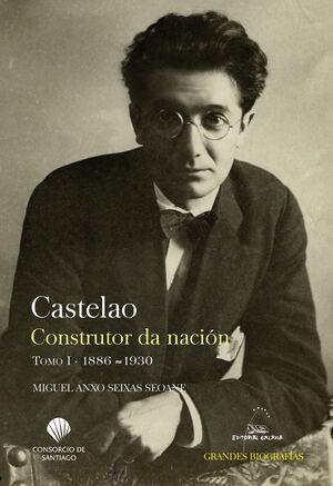 CASTELAO. CONSTRUTOR DA NACIÓN. TOMO I. 1886-1930