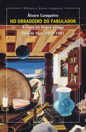 NO OBRADOIRO DO FABULADOR. ARTIGOS FARO DE VIGO (1972-1981)