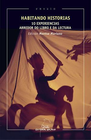 HABITANDO HISTORIAS. 10 EXPERIENCIAS ARREDOR DO LIBRO E DA LECTURA