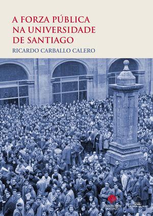 A FORZA PUBLICA NA UNIVERSIDADE DE SANTIAGO.29-I-1931 DATOS E DOCUMENTOS