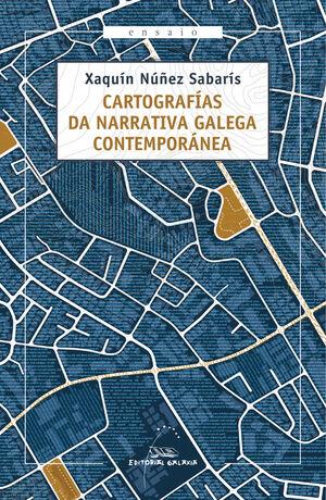 CARTOGRAF¡AS DA NARRATIVA GALEGA CONTEMPORÁNEA