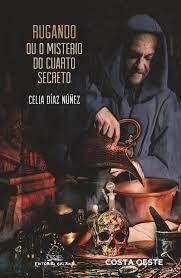 RUGANDO OU O MISTERIO DO CUARTO SECRETO