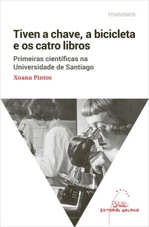 TIVEN A CHAVE, A BICICLETA E OS CATRO LIBROS. PRIMEIRAS CIENTÍFICAS NA UNIVERSIDADE DE SANTIAGO