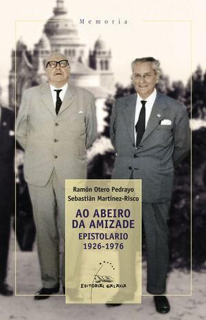 AO ABEIRO DA AMIZADE. EPISTOLARIO 1926-1976
