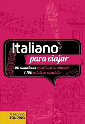 ITALIANO PARA VIAJAR.60 SITUACIONES PARA HACERSE ENTENDER .2100 PALABRAS ESENCIALES