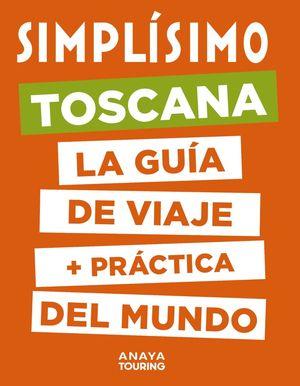 TOSCANA. LA GUIA DE VIAJE + PRACTICA DEL MUNDO