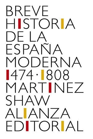 BREVE HISTORIA DE LA ESPAÑA MODERNA 1474-1808