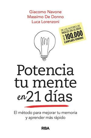 POTENCIA TU MENTE EN 21DÍAS. EL MÉTODO PARA MEJORAR TU MEMORIA Y