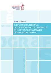 EL ESTATUTO DEL PERSONAL DE LOS PARLAMENTARIOS AUTONOMICOS ACTUAL SISTEMA ESPAÑOL DE FUENTES DEL DERECHO