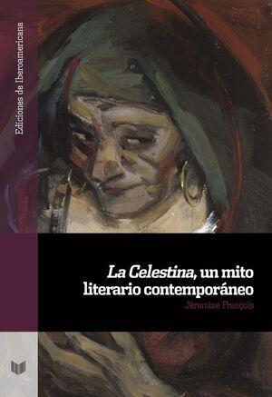 LA CELESTINA, UN MITO LITERARIO CONTEMPORÁNEO
