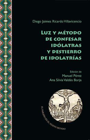 LUZ Y METODO DE CONFESAR IDOLATRAS Y DESTIERRO DE IDOLATRIAS