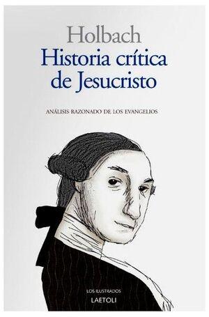 HISTORIA CRITICA DE JESUCRISTO ANALISIS RAZONADIO DE LOS EVANGELIOS