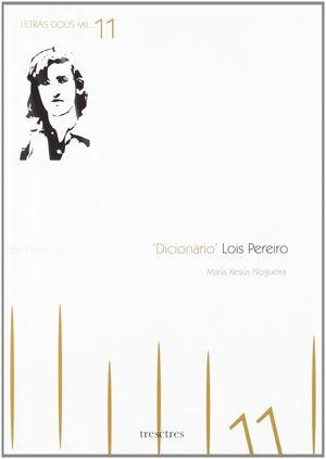 DICIONARIO LOIS PEREIRO 2011 DIA DAS LETRAS GALEGAS