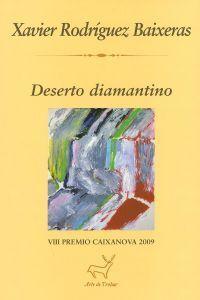 DESERTO DIAMANTINO (VIII PREMIO CAIXANOVA 2009)