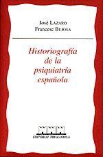HISTORIOGRAF¡A DE LA PSIQUIATR¡A ESPAÑOLA