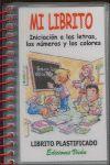 MI LIBRITO, INICIACIÓN A LAS LETRAS, LOS NÚMEROS Y LOS COLORES, EDUCACIÓN INFANT