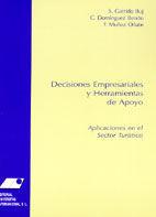 DECISIONES EMPRESARIALES Y HERRAMIENTAS DE APOYO : APLICACIONES EN EL SECTOR TUR