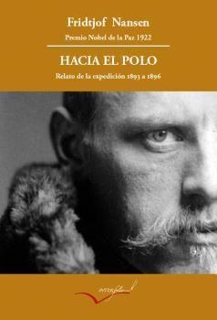HACIA EL POLO, RELATO DE LA EXPEDICION DEL FRAM DE 1893 A 1896
