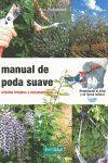 MANUAL DE PODA SUAVE : ARBOLES FRUTALES Y ORNAMENTAL