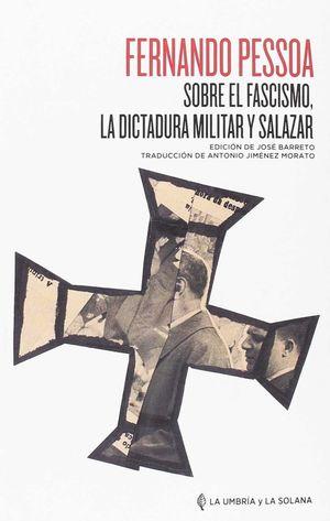 SOBRE EL FASCISMO, LA DICTADURA MILITAR Y SALAZAR