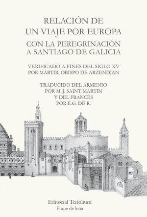 RELACION DE UN VIAJE POR EUROPA CON LA PEREGRINACION A SANTIAGO DE GALICIA