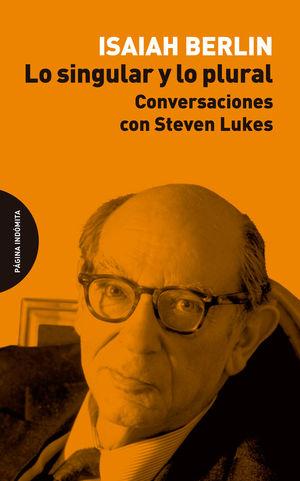 LO SINGULAR Y LO PLURAL. CONVERSACIONES CON STEVEN LUKES