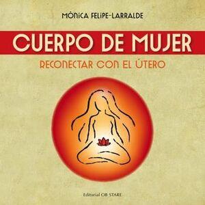 CUERPO DE MUJER. RECONECTAR CON EL UTERO