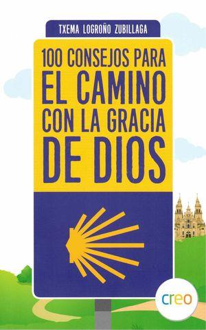 100 CONSEJOS PARA EL CAMINO CON LA GRACIA DE DIOS