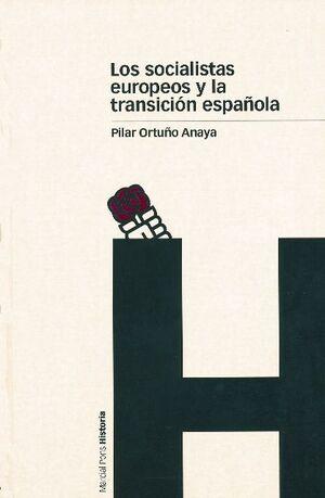 LOS SOCIALISTAS EUROPEOS Y LA TRANSICION ESPAÑOLA