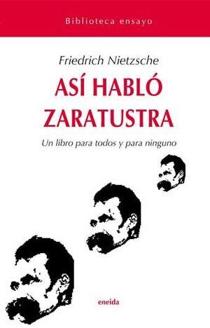 ASI HABLO ZARATUSTRA.UN LIBRO PARA TODOS Y PARA NINGUNO