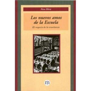 LOS NUEVOS AMOS DE LA ESCUELA. EL NEGOCIO DE LA ...
