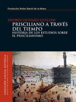 PRISCILIANO A TRAVES DEL TIEMPO. HISTORIA DE LOS ESTUDIOS SOBRE EL PRI
