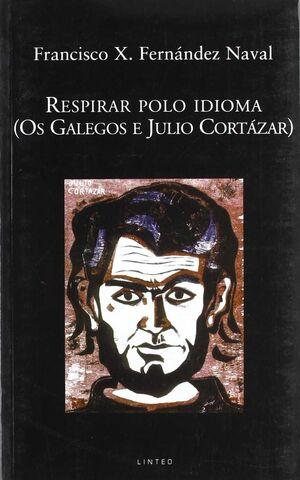 RESPIRAR POLO IDIOMA (OS GALEGOS E JULIO CORTAZAR)