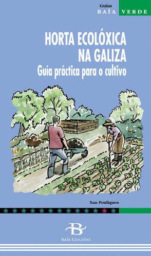HORTA ECOLOXICA NA GALIZA .GUIA PRACTICA PARA O CULTIVO