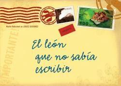 EL LEON QUE NO SABIA ESCRIBIR (DESDE 4 AÑOS)
