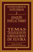 TEMAS TEOLÓGICOS EN GREGORIO DE ELVIRA