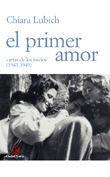 EL PRIMER AMOR. CARTAS DE LOS INICIOS (1943-1949)