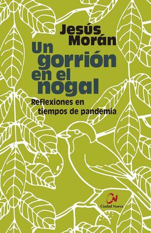 UN GORRIÓN EN EL NOGAL. REFLEXIONES EN TIEMPOS DE PANDEMIA