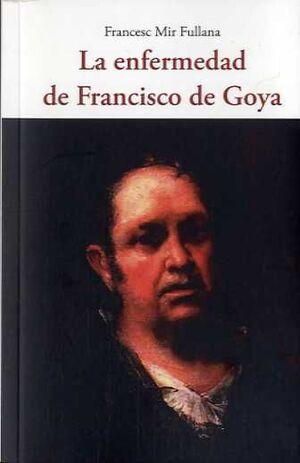 LA ENFERMEDAD DE FRANCISCO DE GOYA