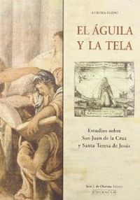 AGUILA Y TELA ESTUDIOS SAN JUAN DE LA CRUZ Y SANTA TERESA DE JESUS